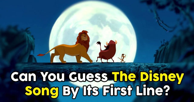 Can You Guess The Disney Song By Its First Line?