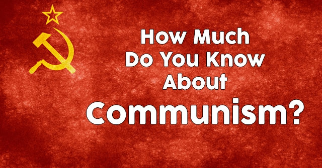 How Much Do You Know About Communism?