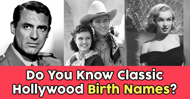 Do You Know Classic Hollywood Birth Names?