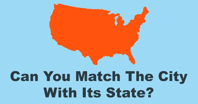 Can You Match The City With Its State?