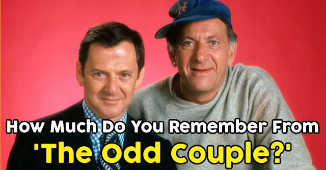 How Much Do You Remember From 'The Odd Couple?'