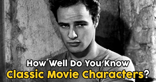 How Well Do You Know Classic Movie Characters?