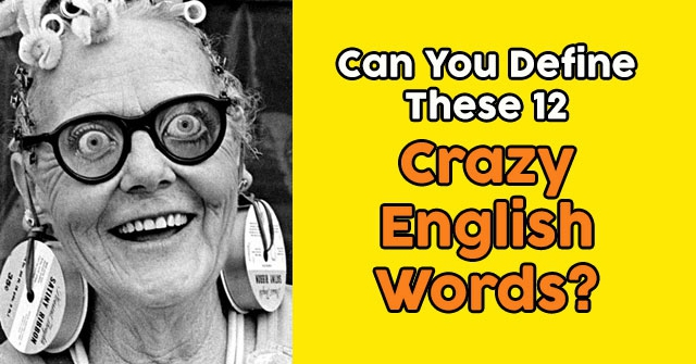 Can You Define These 12 Crazy English Words?