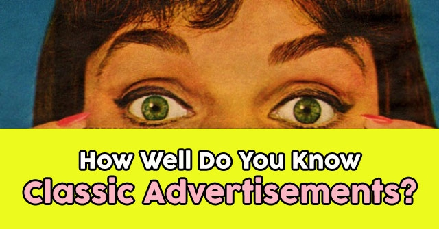 How Well Do You Know Classic Advertisements?