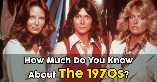 How Much Do You Know About The 1970s?