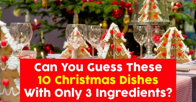 Can You Guess These 10 Christmas Dishes With Only 3 Ingredients?