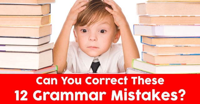 Can You Correct These 12 Grammar Mistakes?
