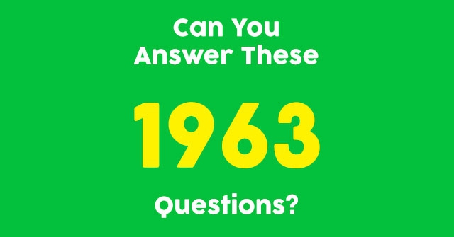 Can You Answer These 1963 Questions?