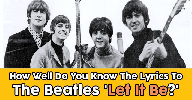 How Well Do You Know The Lyrics To The Beatles 'Let It Be?'
