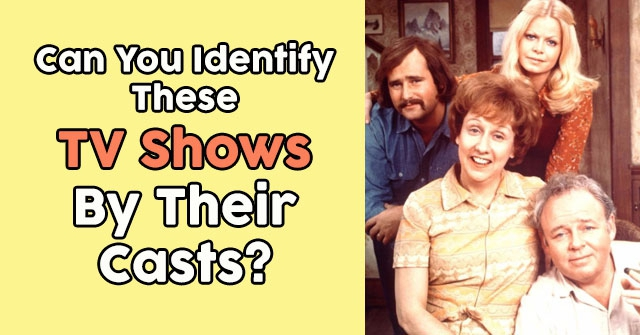 Can You Identify These TV Shows By Their Casts?