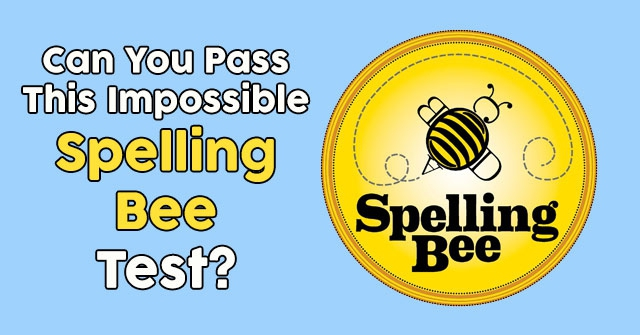 Can You Pass This Impossible Spelling Bee Test?