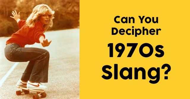 can you decipher 1970s slang quizpug