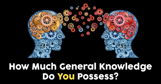 How Much General Knowledge Do You Possess?