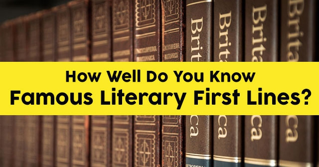How Well Do You Know Famous Literary First Lines?
