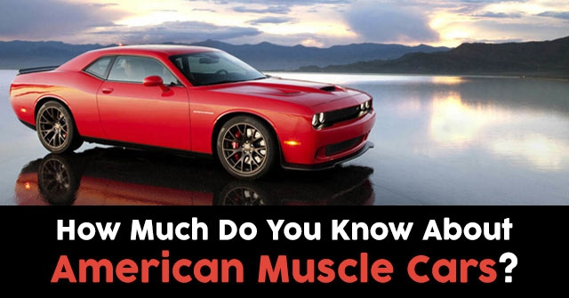 How Much Do You Know About American Muscle Cars?
