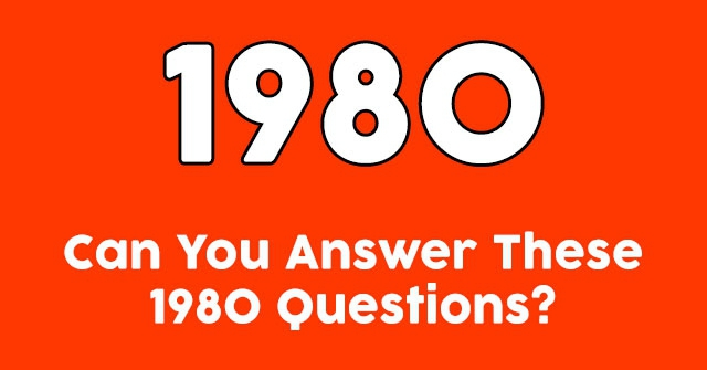 Can You Answer These 1980 Questions?