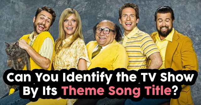 Can You Identify the TV Show By Its Theme Song Title?
