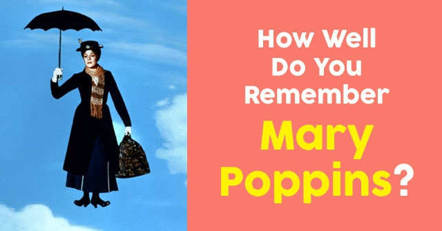 How Well Do You Remember Mary Poppins?