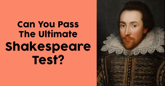 Can You Pass The Ultimate Shakespeare Test?
