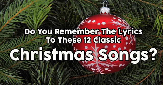 Do You Remember The Lyrics To These 12 Classic Christmas Songs?