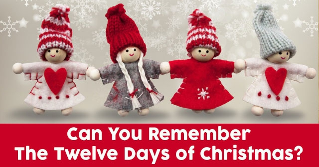 Can You Remember The Twelve Days of Christmas?