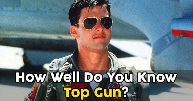 How Well Do You Know Top Gun?