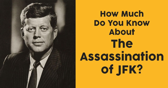 How Much Do You Know About The Assassination of JFK?