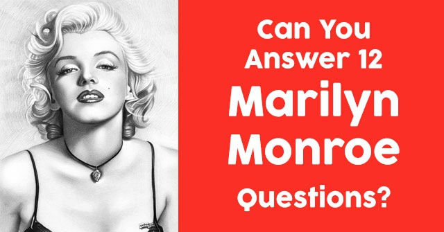 Can You Answer 12 Marilyn Monroe Questions?