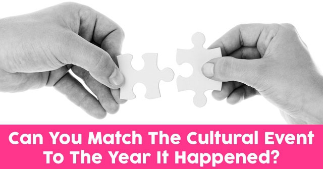 Can You Match The Cultural Event To The Year It Happened?