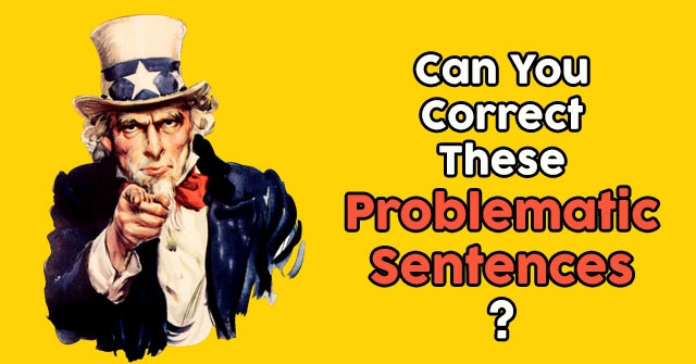 Can You Correct These Problematic Sentences?
