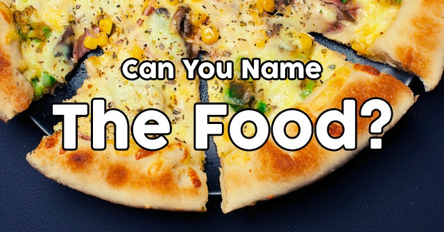 Can You Name The Food?