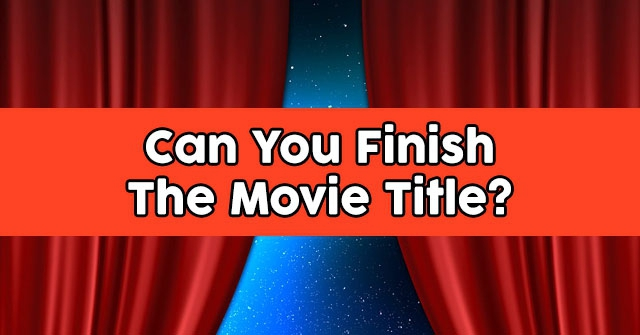 Can You Finish The Movie Title?