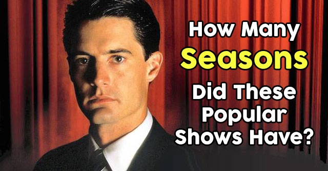 How Many Seasons Did These Popular Shows Have?