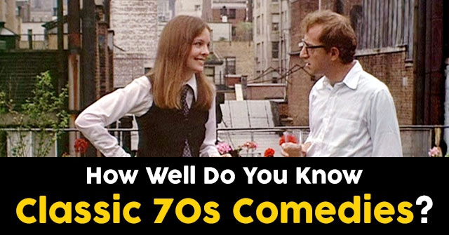 How Well Do You Know Classic 70s Comedies?