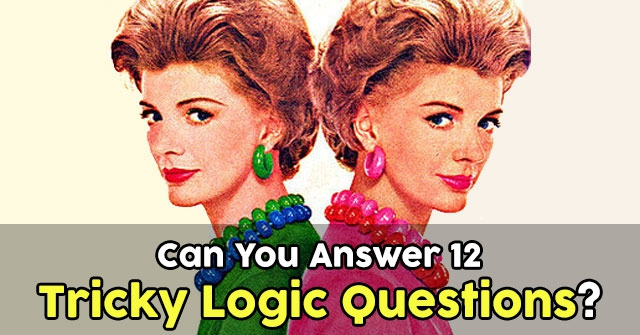 Can You Answer 12 Tricky Logic Questions?
