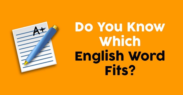 Do You Know Which English Word Fits?