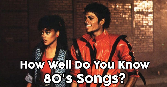 How Well Do You Know 80's Songs?