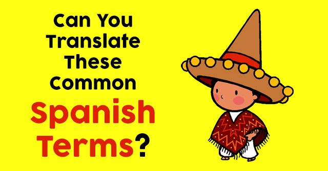 Can You Translate These Common Spanish Terms?