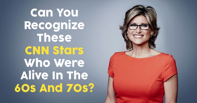 Can You Recognize These CNN Stars Who Were Alive In The 60s And 70s?