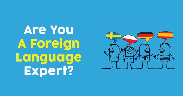 Are You A Foreign Language Expert?