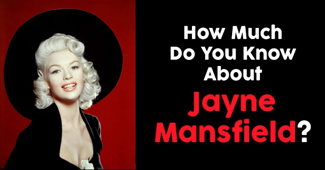 How Much Do You Know About Jayne Mansfield?