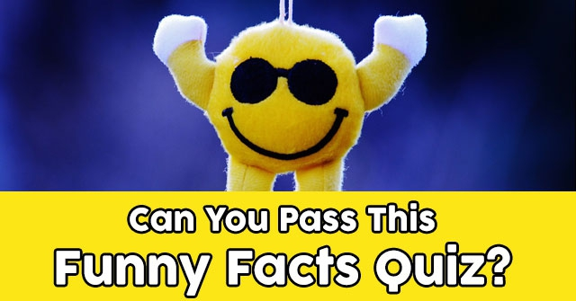 Can You Pass This Funny Facts Quiz?