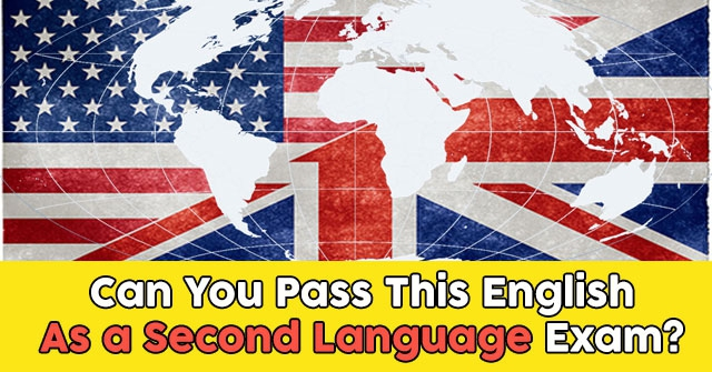Can You Pass This English As a Second Language Exam?