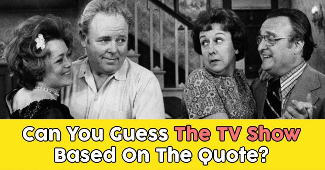 Can You Guess The TV Show Based On The Quote?
