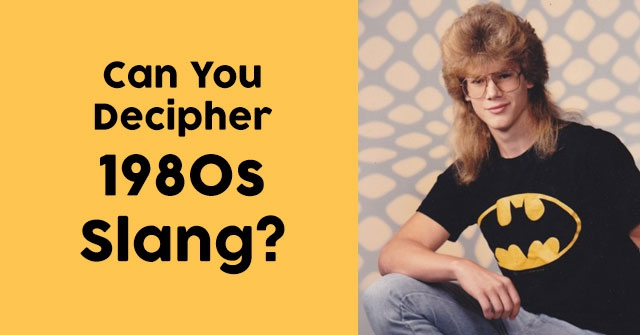 Can You Decipher 1980s Slang?