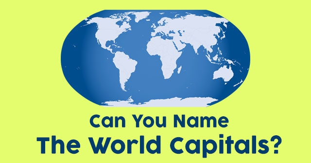 Can You Name The World Capitals?