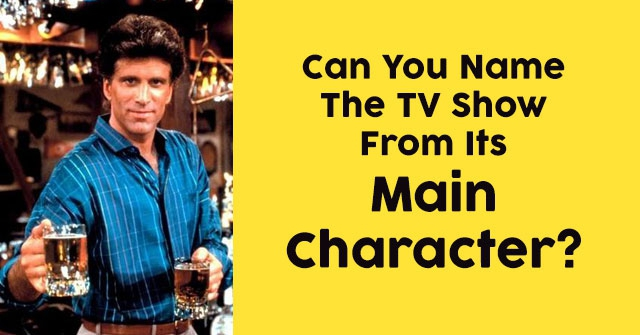 Can You Name The TV Show From Its Main Character?