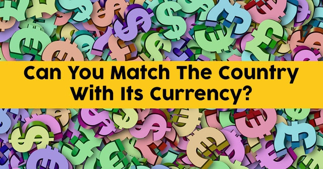 Can You Match The Country With Its Currency?