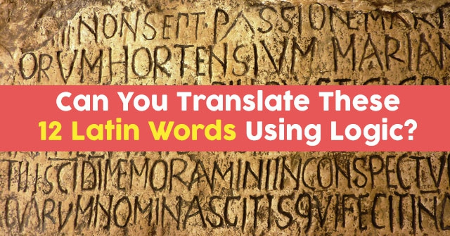 Can You Translate These 12 Latin Words Using Logic?