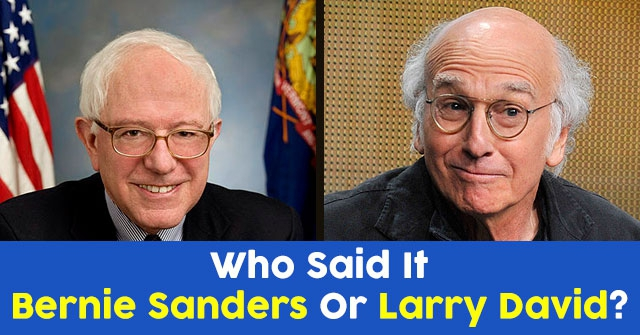 Who Said It Bernie Sanders Or Larry David?